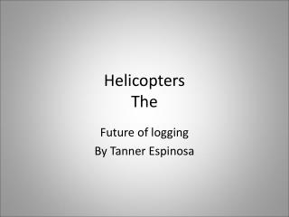 Helicopters The