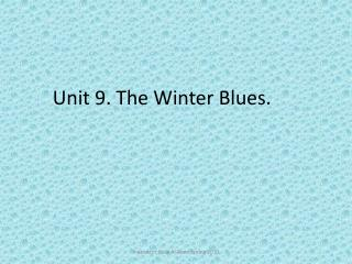 Unit 9. The Winter Blues.