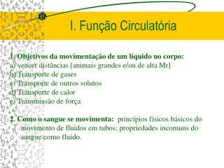 I. Função Circulatória