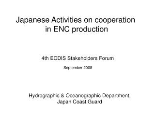 Japanese Activities on cooperation  in ENC production