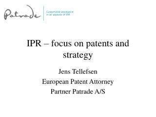 IPR – focus on patents and strategy