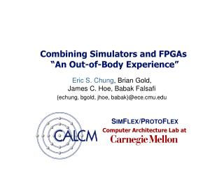 Combining Simulators and FPGAs  �An Out-of-Body Experience�