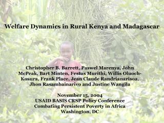 Welfare Dynamics in Rural Kenya and Madagascar