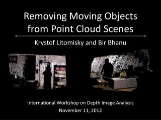 Removing Moving Objects from Point Cloud Scenes