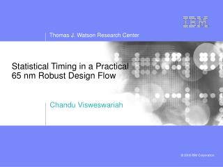 Statistical Timing in a Practical 65 nm Robust Design Flow