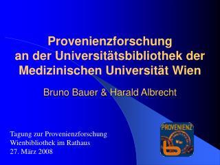Tagung zur Provenienzforschung Wienbibliothek im Rathaus 27. März 2008