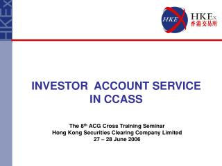 INVESTOR  ACCOUNT SERVICE  IN CCASS