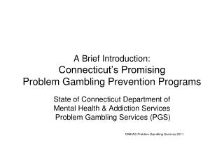 A Brief Introduction: Connecticut's Promising Problem Gambling Prevention Programs