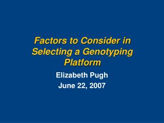 Factors to Consider in Selecting a Genotyping Platform