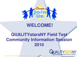 QUALITYstarsNY Field Test Community Information Session 2010