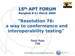 """Resolution 76:  a way to conformance and interoperability testing"""