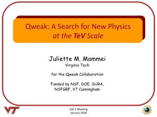 Juliette M. Mammei Virginia Tech for the Qweak Collaboration Funded by NSF, DOE, SURA,