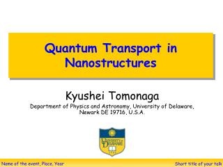 Quantum Transport in Nanostructures