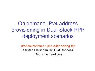 On demand IPv4 address provisioning in Dual-Stack PPP deployment scenarios