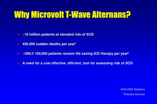 Why Microvolt T-Wave Alternans?