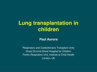 Lung transplantation in children