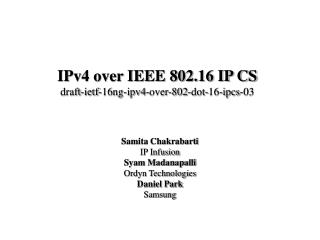 IPv4 over IEEE 802.16 IP CS draft-ietf-16ng-ipv4-over-802-dot-16-ipcs-03