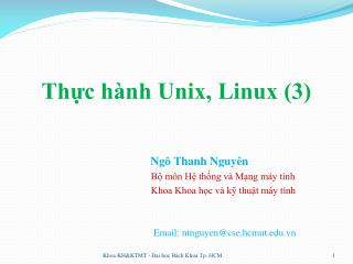 Thực hành Unix, Linux (3) Ngô Thanh Nguyên Bộ môn Hệ thống và Mạng máy tính
