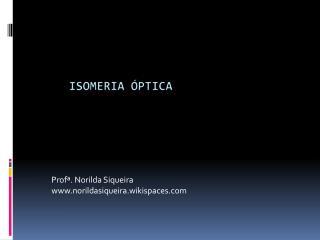 Profª. Norilda Siqueira norildasiqueira.wikispaces