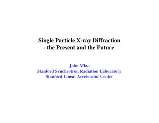 Single Particle X-ray Diffraction -  the Present and the Future
