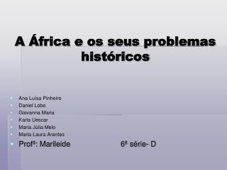 A África e os seus problemas históricos