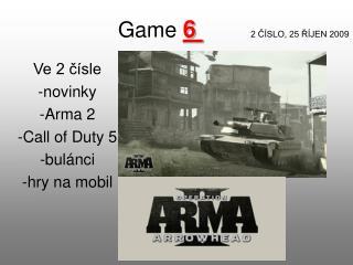 Game  6  2 ČÍSLO, 25 ŘÍJEN 2009