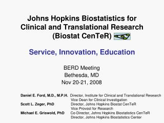 Johns Hopkins Biostatistics for  Clinical and Translational Research  (Biostat CenTeR)