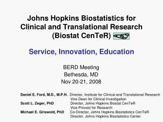Johns Hopkins Biostatistics for  Clinical and Translational Research  (Biostat CenTeR)