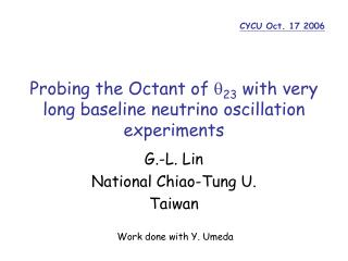 Probing the Octant of  23  with very long baseline neutrino oscillation experiments
