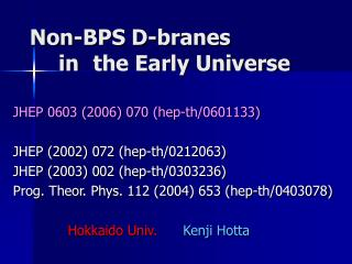 Non-BPS D-branes  in the Early Universe