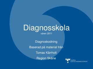 Diagnosskola våren 2011