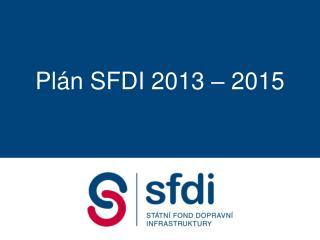 Plán SFDI 2013 – 2015