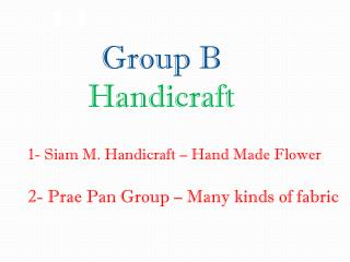 Group B Handicraft