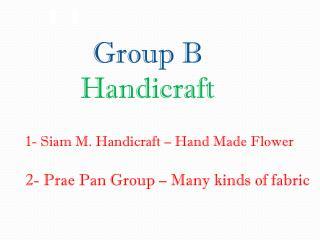 Group B Handicraft