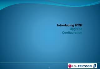 Introducing IPCR Upgrade Configuration