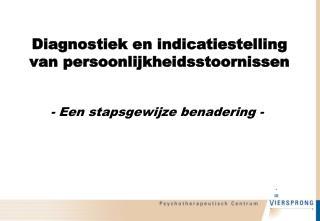 Diagnostiek en indicatiestelling van persoonlijkheidsstoornissen