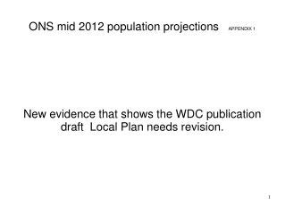 ONS mid 2012 population projections    APPENDIX 1