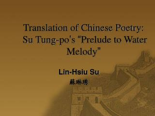 "Translation of Chinese Poetry:  Su Tung-po ' s  "" Prelude to Water Melody """
