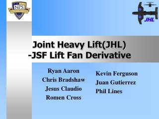 Joint Heavy Lift(JHL) -JSF Lift Fan Derivative