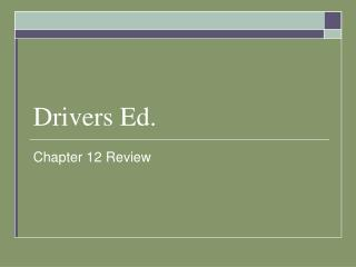 Drivers Ed.