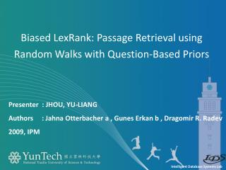 Biased  LexRank : Passage Retrieval using Random Walks with Question-Based Priors