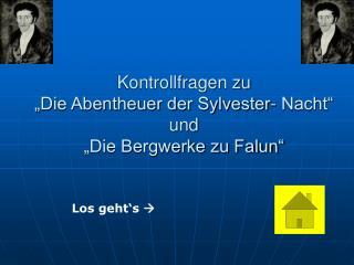 """Kontrollfragen zu """"Die Abentheuer der Sylvester- Nacht""""  und  """"Die Bergwerke zu Falun"""""""