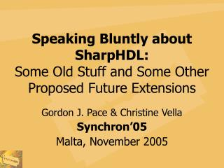Speaking Bluntly about SharpHDL: Some Old Stuff and Some Other Proposed Future Extensions