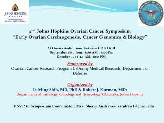 2 nd  Johns Hopkins Ovarian Cancer Symposium
