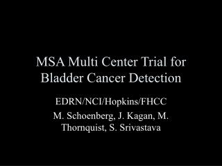MSA Multi Center Trial for Bladder Cancer Detection