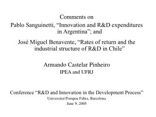 "Comments on  Pablo Sanguinetti, ""Innovation and R&D expenditures in Argentina""; and"