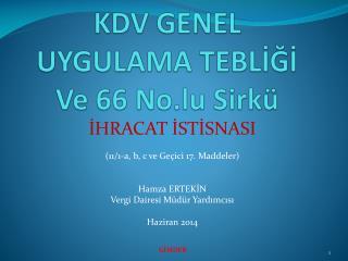 KDV GENEL UYGULAMA TEBLİĞİ Ve 66 No.lu  Sirkü