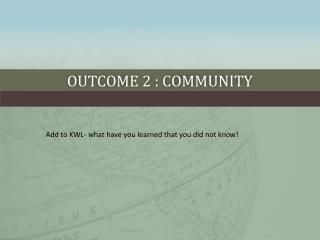 OUTCOME 2 : Community