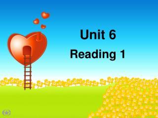 Unit 6 Reading 1