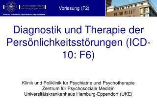 Diagnostik und Therapie der Persönlichkeitsstörungen (ICD-10: F6)
